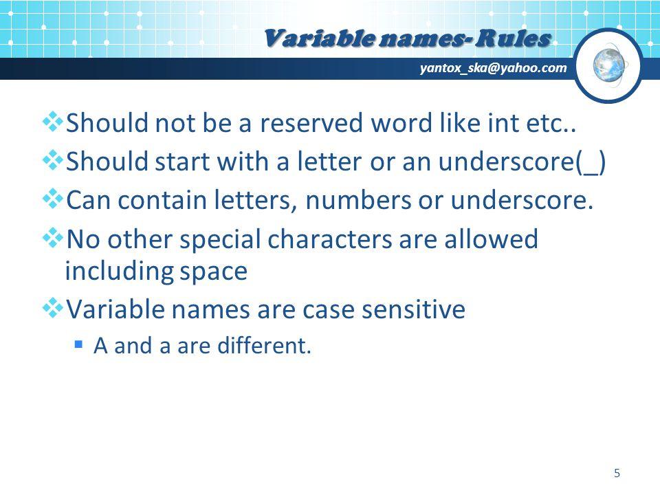 yantox_ska@yahoo.com  Should not be a reserved word like int etc..