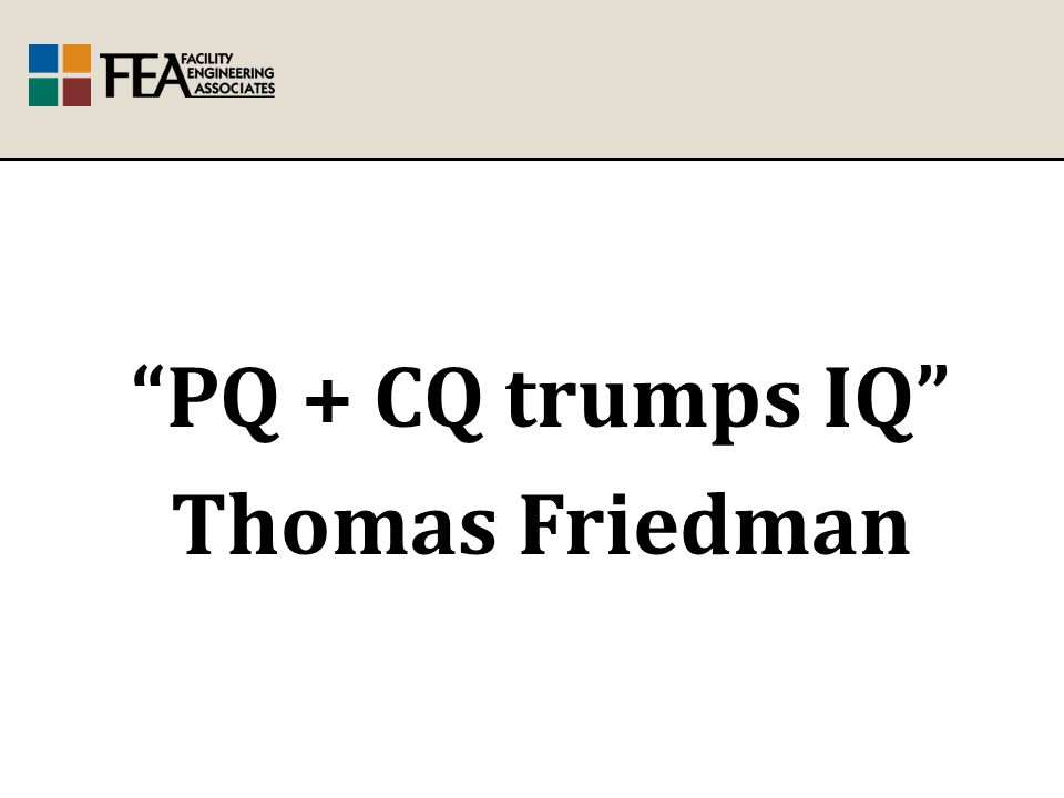 PQ + CQ trumps IQ Thomas Friedman