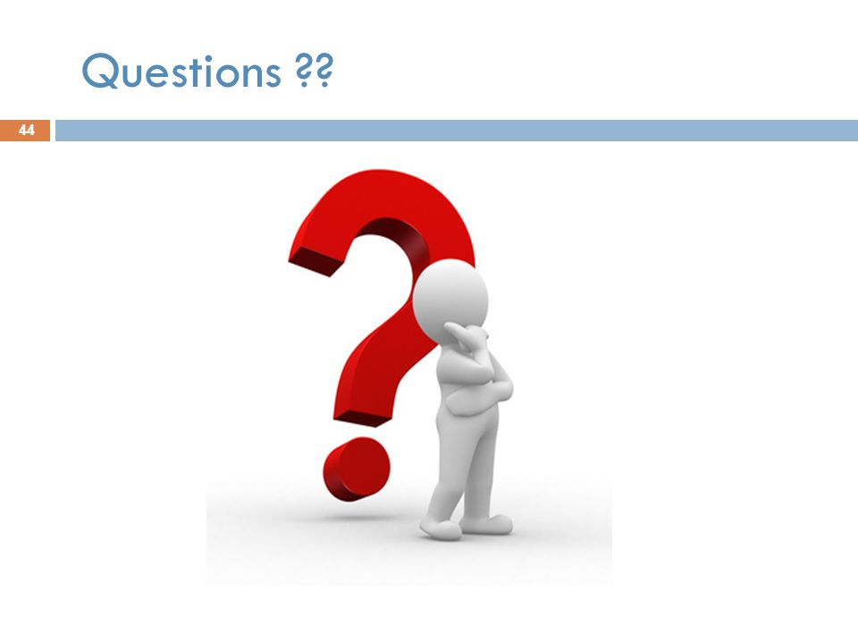 Questions ?? 44