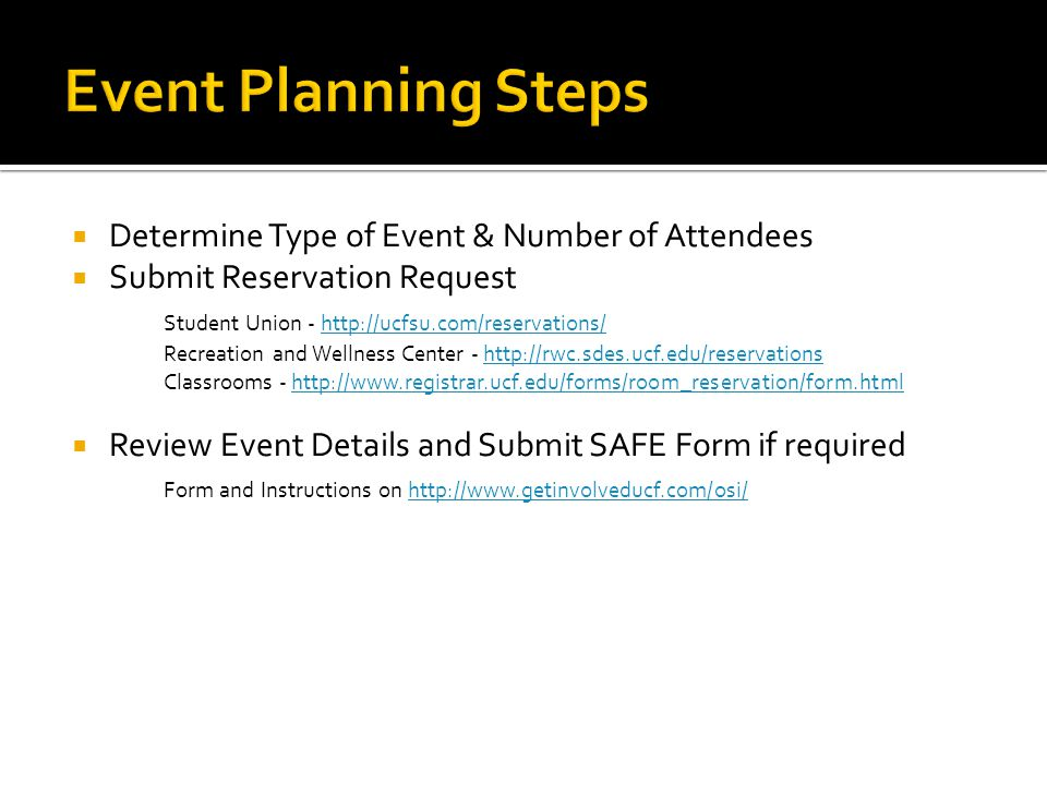  Determine Type of Event & Number of Attendees  Submit Reservation Request Student Union - http://ucfsu.com/reservations/http://ucfsu.com/reservatio