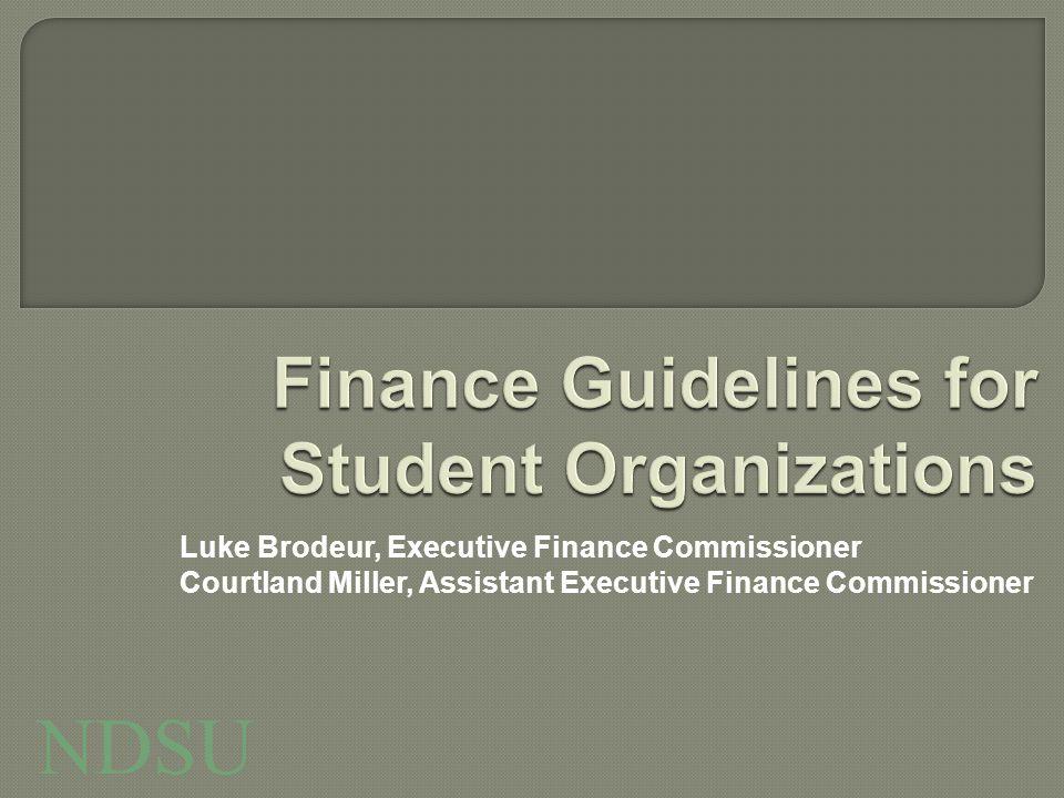 Luke Brodeur, Executive Finance Commissioner Courtland Miller, Assistant Executive Finance Commissioner NDSU