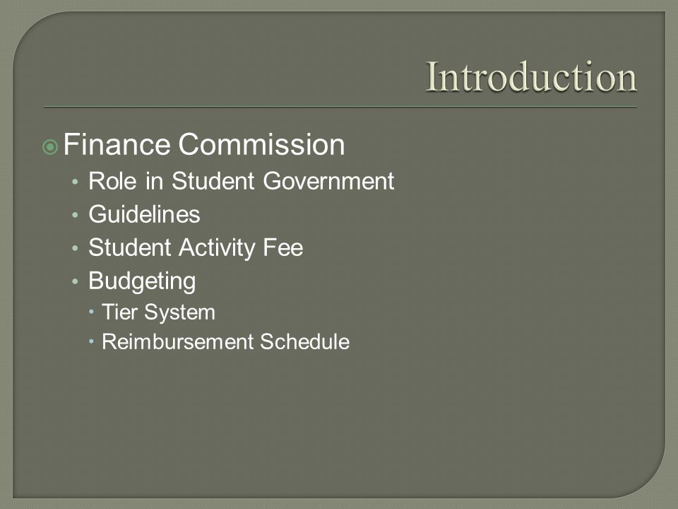  Finance Commission Role in Student Government Guidelines Student Activity Fee Budgeting  Tier System  Reimbursement Schedule
