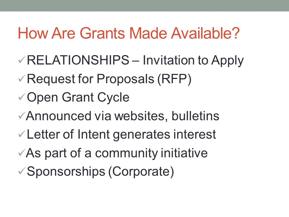 How Are Grants Made Available.