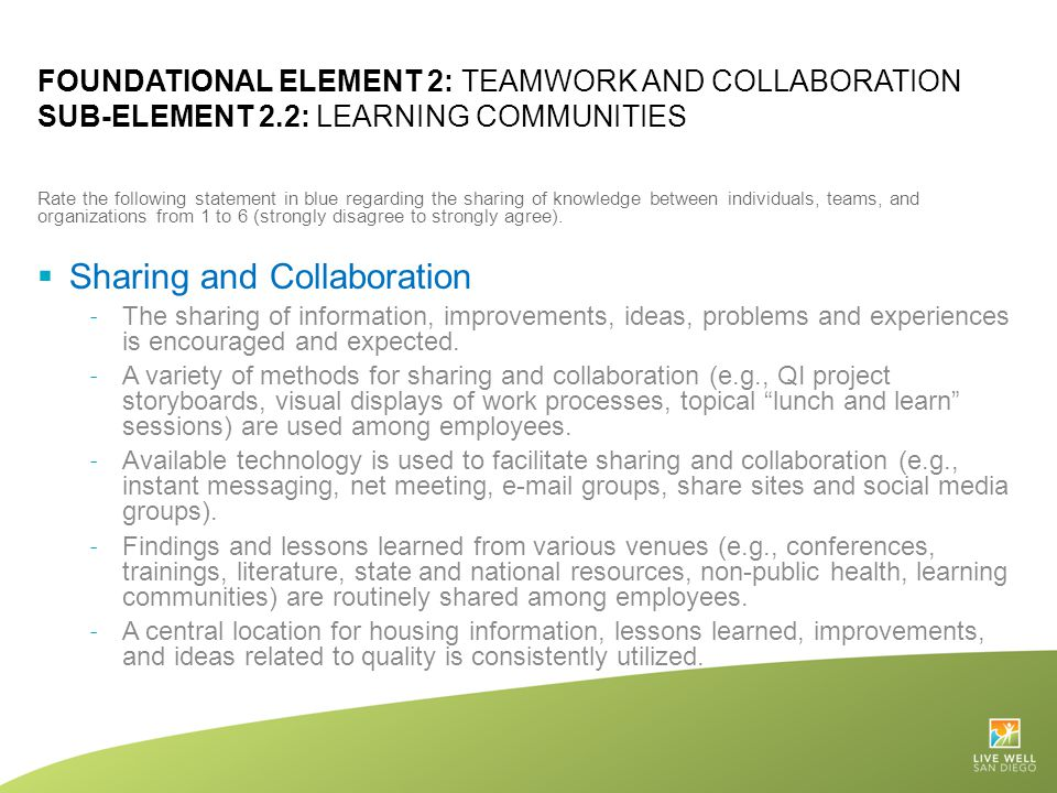 FOUNDATIONAL ELEMENT 2: TEAMWORK AND COLLABORATION SUB-ELEMENT 2.2: LEARNING COMMUNITIES Rate the following statement in blue regarding the sharing of