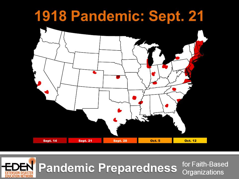 Pandemic Preparedness for Faith-Based Organizations 1918 Pandemic: Sept. 21