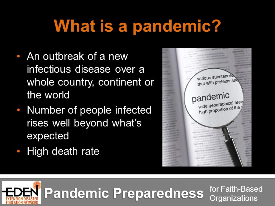 Pandemic Preparedness for Faith-Based Organizations What is a pandemic.