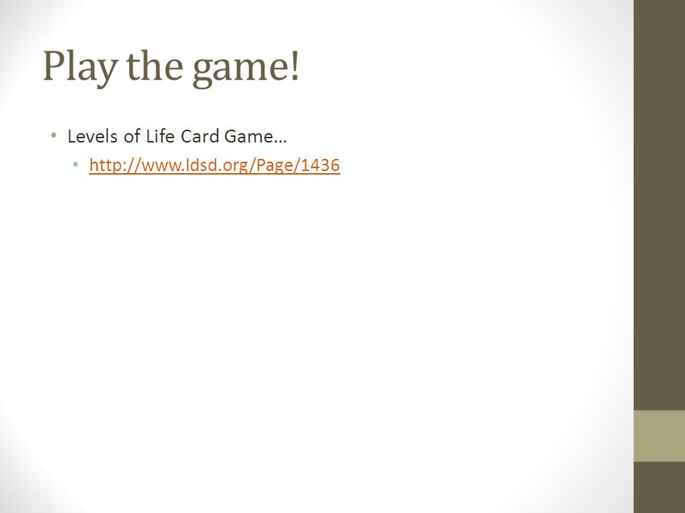 Play the game! Levels of Life Card Game… http://www.ldsd.org/Page/1436