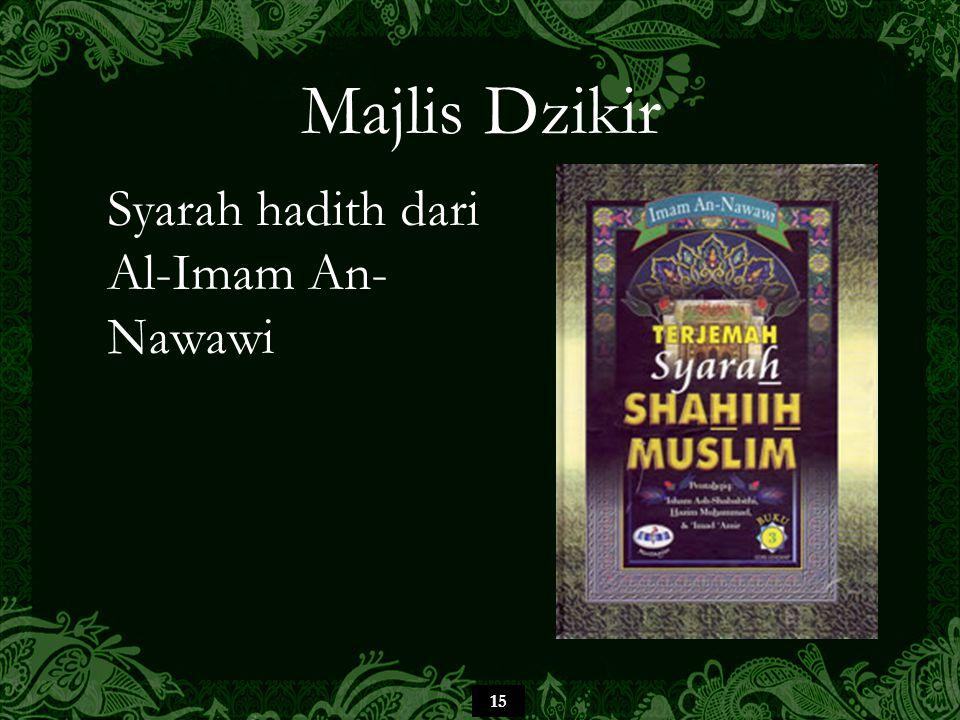 15 Majlis Dzikir Syarah hadith dari Al-Imam An- Nawawi