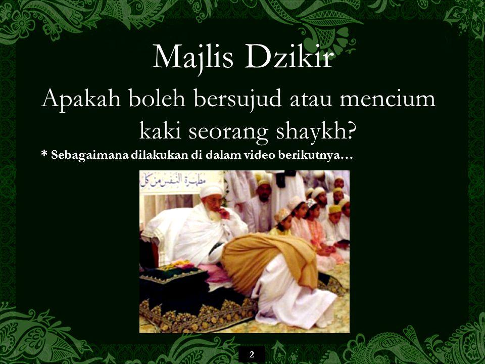 2 Majlis Dzikir Apakah boleh bersujud atau mencium kaki seorang shaykh.