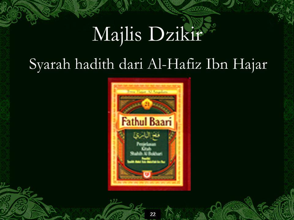 22 Majlis Dzikir Syarah hadith dari Al-Hafiz Ibn Hajar