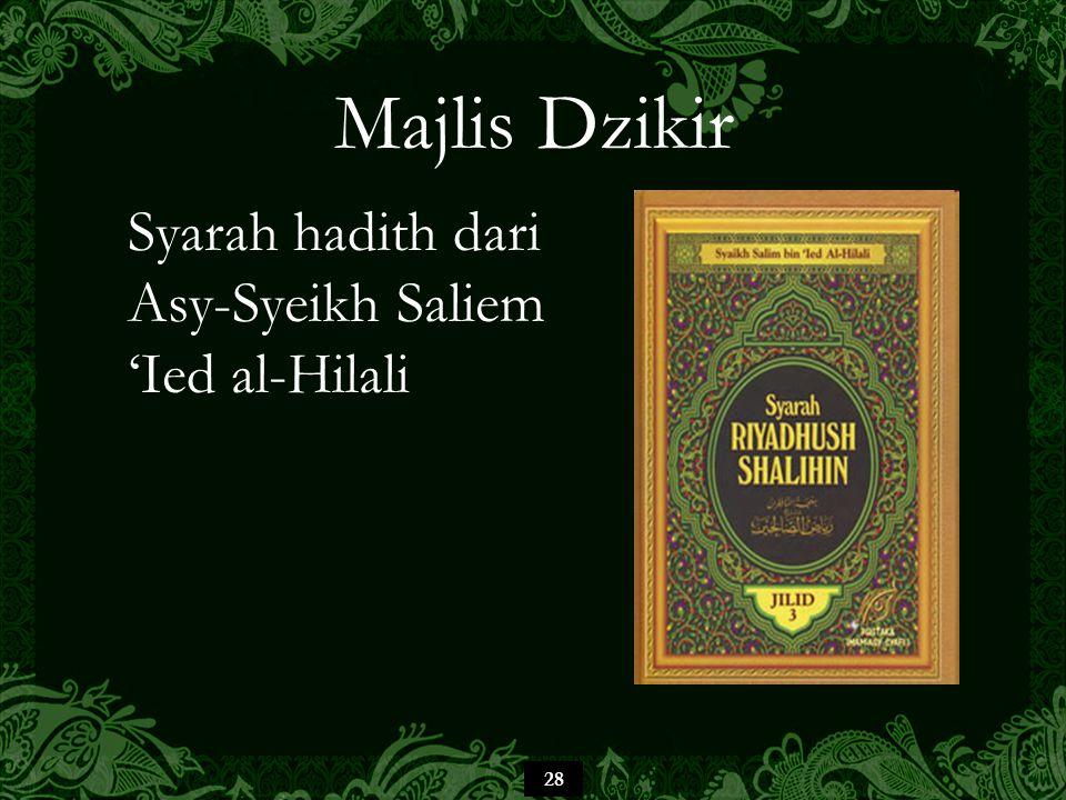 28 Majlis Dzikir Syarah hadith dari Asy-Syeikh Saliem 'Ied al-Hilali