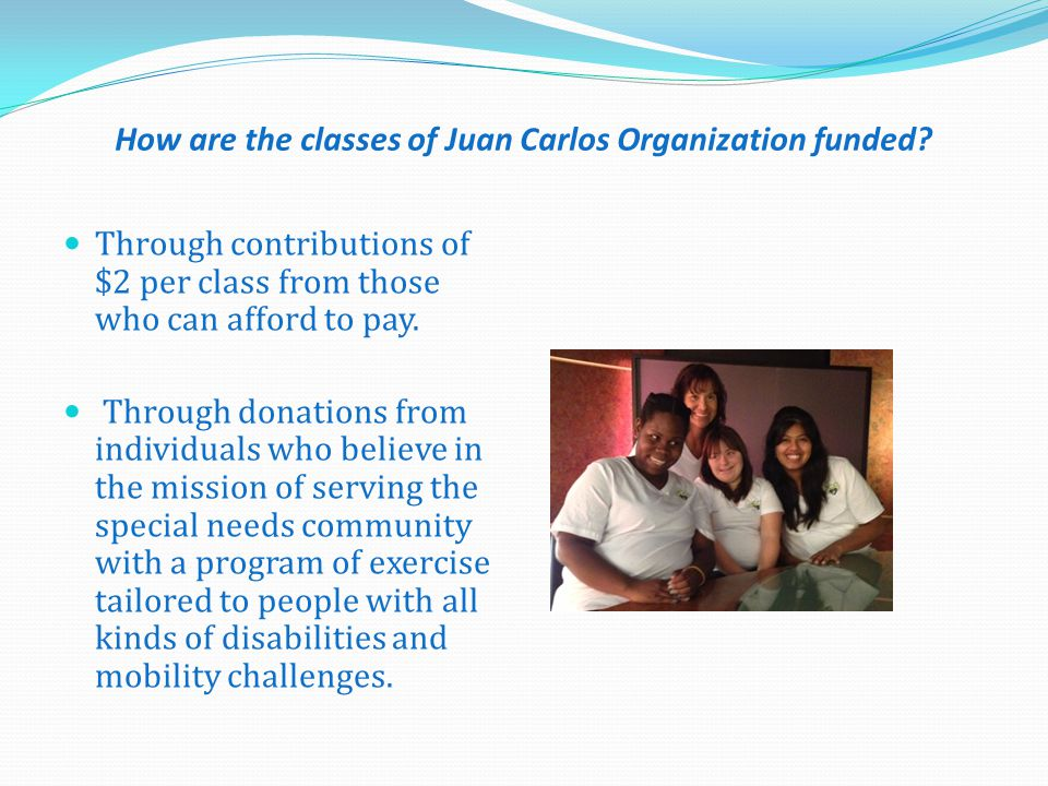 How are the classes of Juan Carlos Organization funded.
