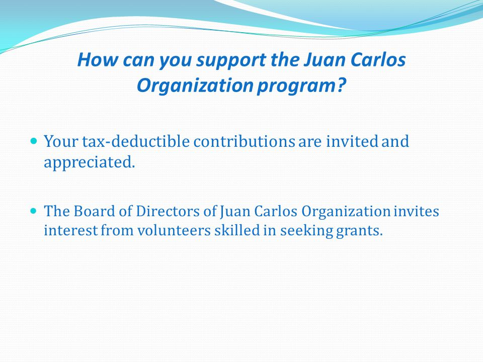 How can you support the Juan Carlos Organization program.