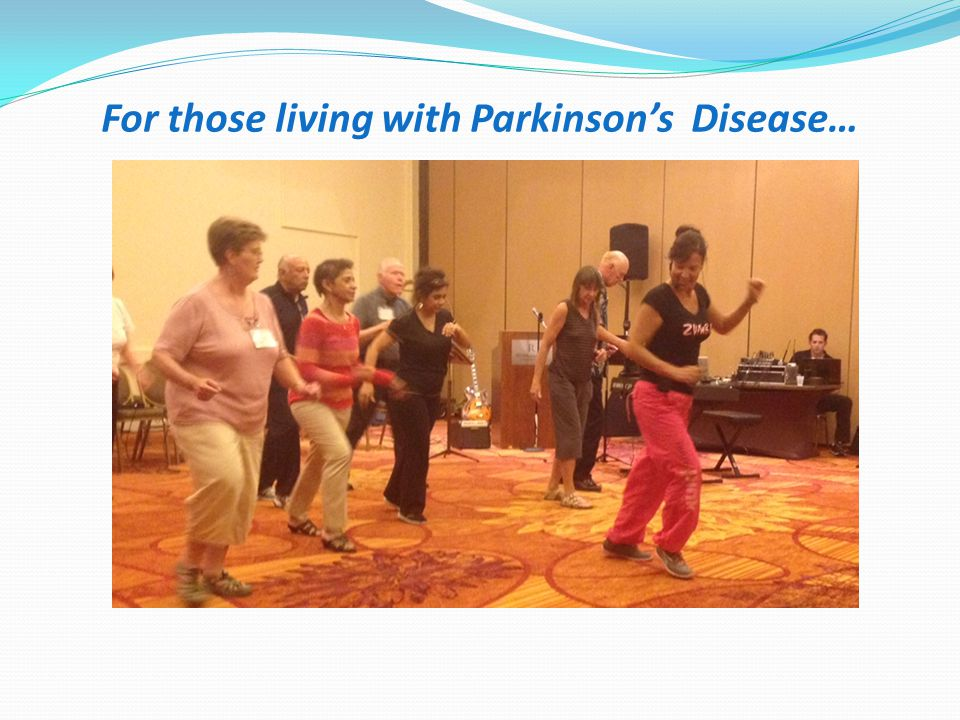 For those living with Parkinson's Disease…