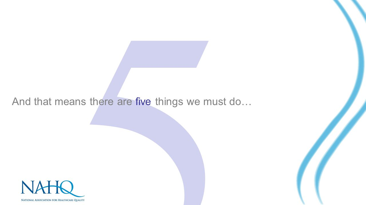 5 And that means there are five things we must do…