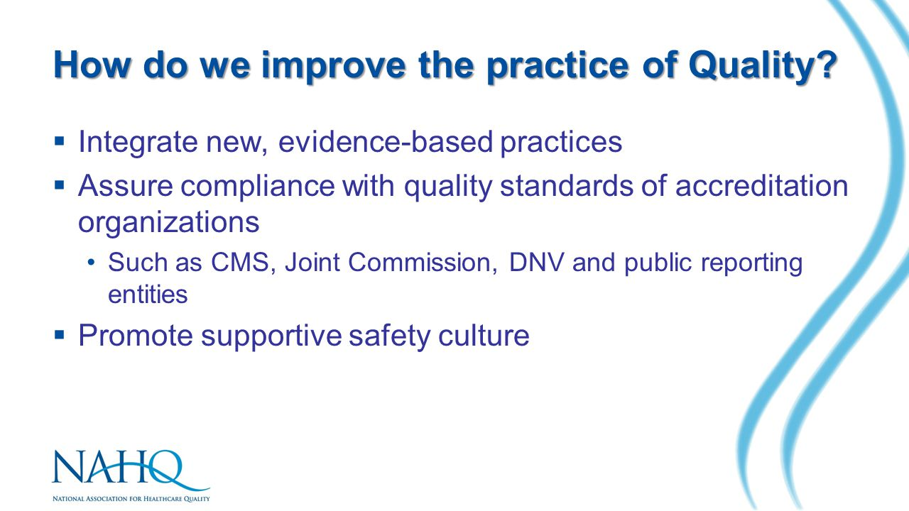 How do we improve the practice of Quality.