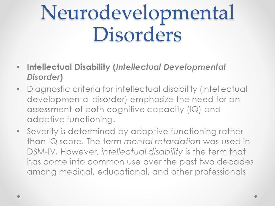 Neurodevelopmental Disorders Intellectual Disability ( Intellectual Developmental Disorder ) Diagnostic criteria for intellectual disability (intellec