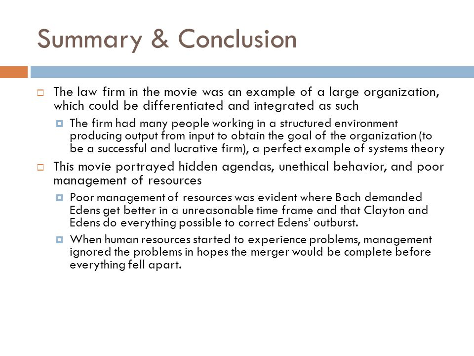 Summary & Conclusion  The law firm in the movie was an example of a large organization, which could be differentiated and integrated as such  The fi