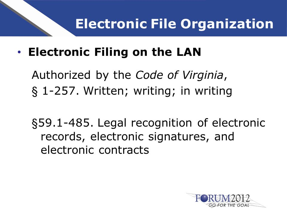 Electronic File Organization Electronic Filing on the LAN Authorized by the Code of Virginia, § 1-257.