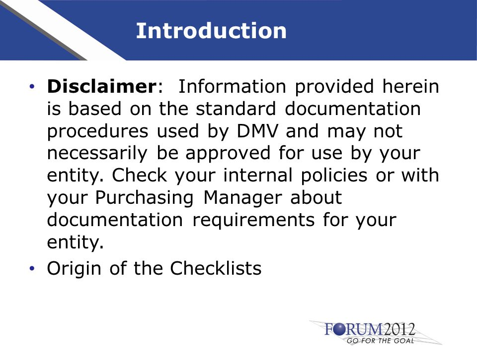 Introduction Disclaimer: Information provided herein is based on the standard documentation procedures used by DMV and may not necessarily be approved for use by your entity.