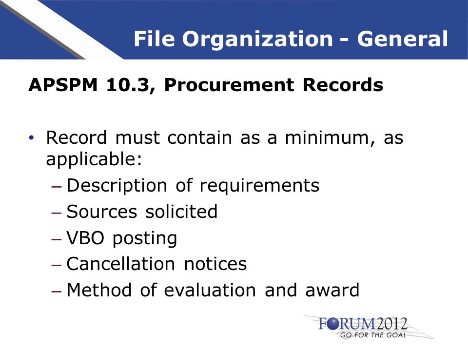 Summary Presented hard copy and electronic filing methods Provided sample checklists for methods of procurement Presented and demonstrated how to set up an electronic Official Procurement File Discussed filing in eVA and a Document Imaging and Management System Thank you for attending the session.