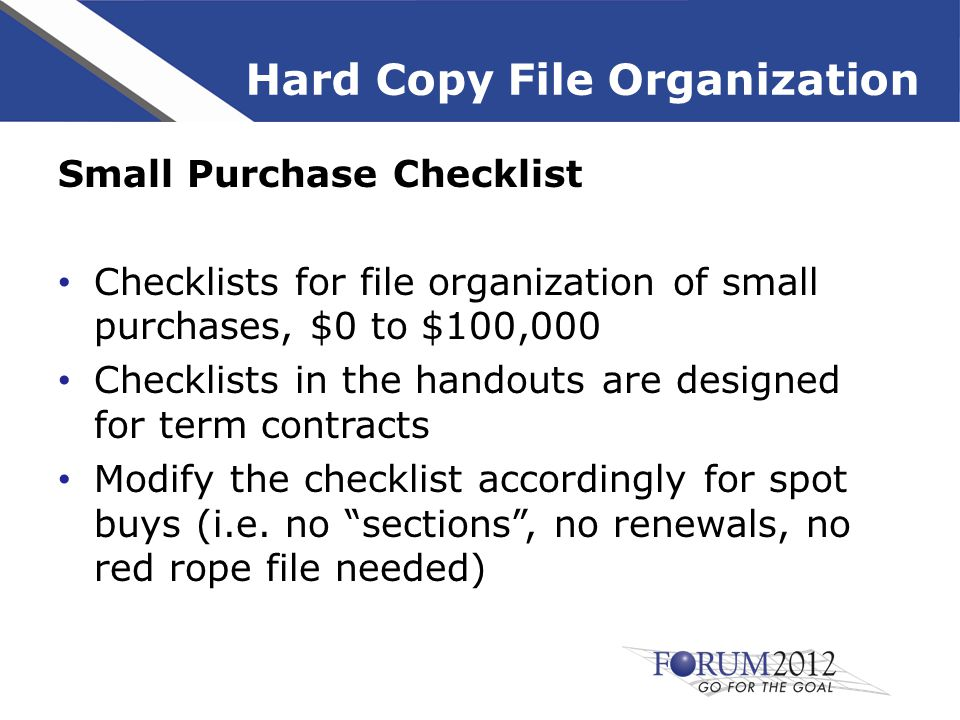 Hard Copy File Organization Small Purchase Checklist Checklists for: Up to $5,000 - Single Quotation $5,000 to $100,000 – Unsealed Bidding (Quick Quote) – Unsealed Proposals – Unsealed Best Value Acquisition