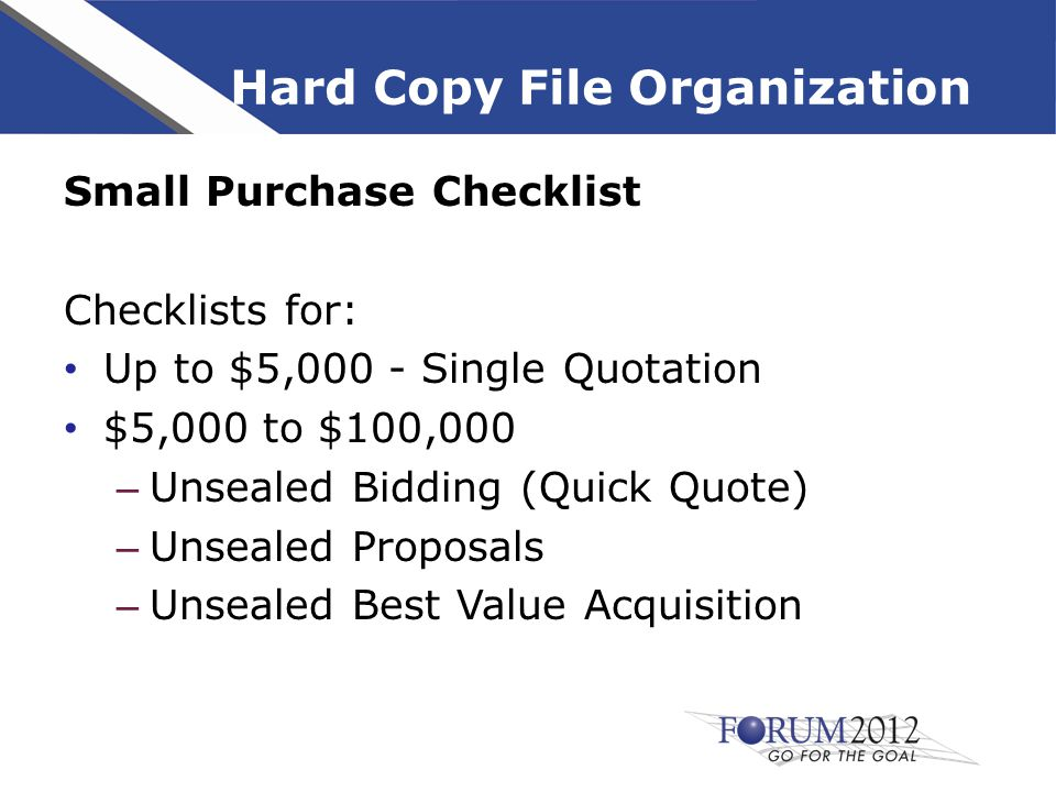 Hard Copy File Organization Sole Source Checklist – Any dollar value over $5,000 Not Included In Handouts: – Emergency Checklist – Reverse Auction Checklist