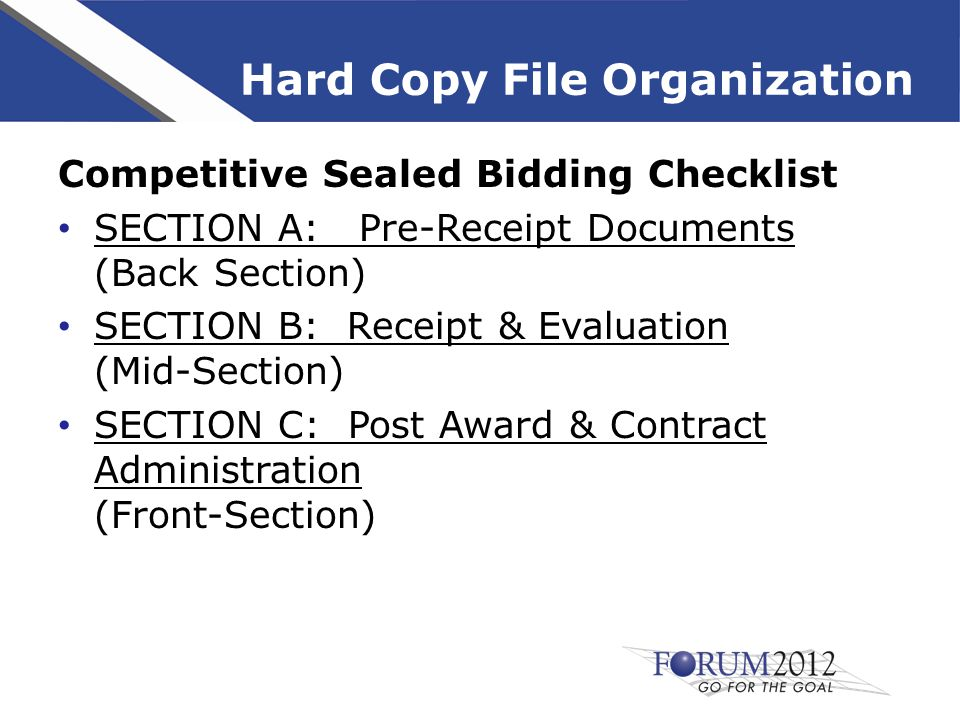 Receipt & Evaluation Evaluation Committee Names & Meeting Notes Oral Presentations, Site Visits, Demos Small Business Subcontracting Plan Financial Evaluation References Checked Other Responsibility checks Consensus Evaluation Score Sheets Summary of Evaluation Ratings Unsuccessful Proposals