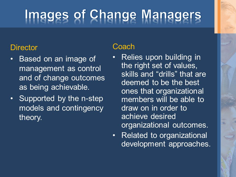 Director Based on an image of management as control and of change outcomes as being achievable.