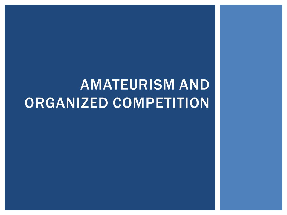 AMATEURISM AND ORGANIZED COMPETITION