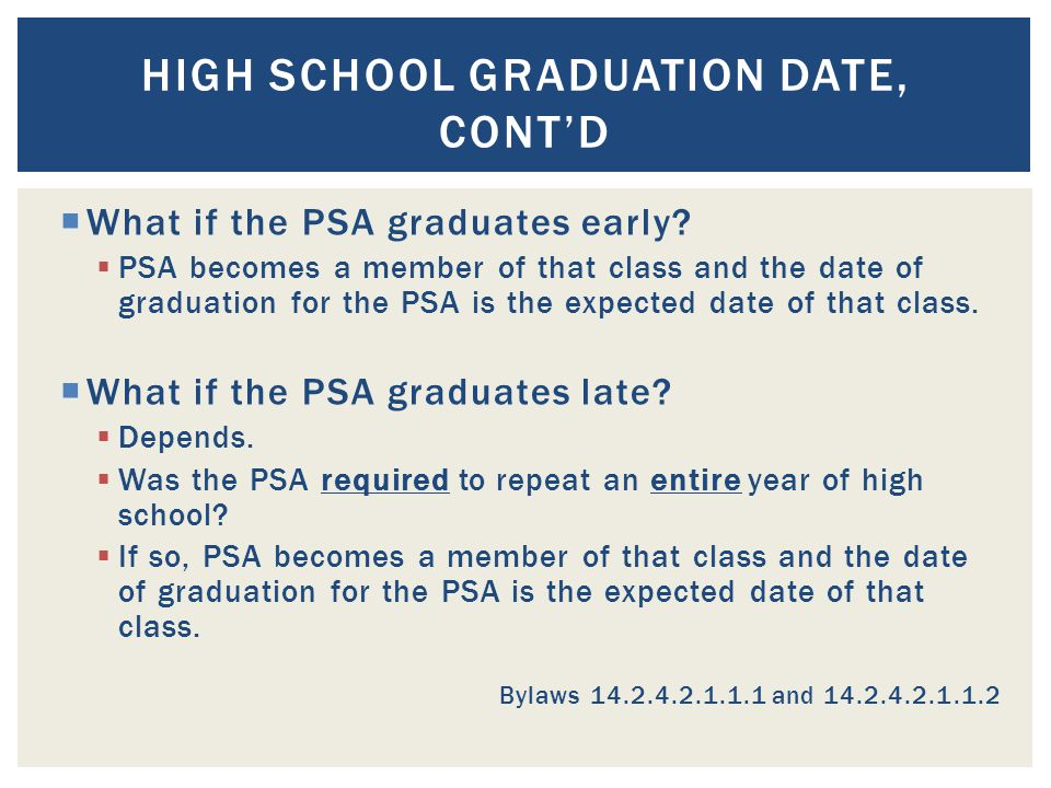  What if the PSA graduates early.
