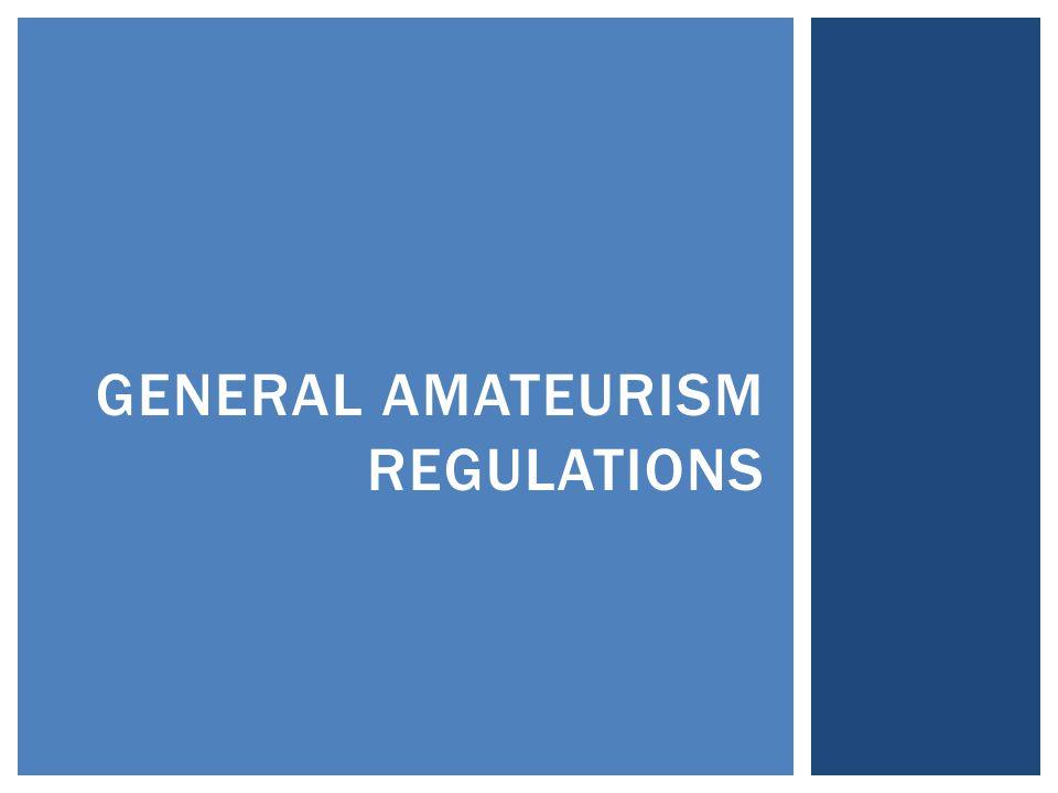 GENERAL AMATEURISM REGULATIONS