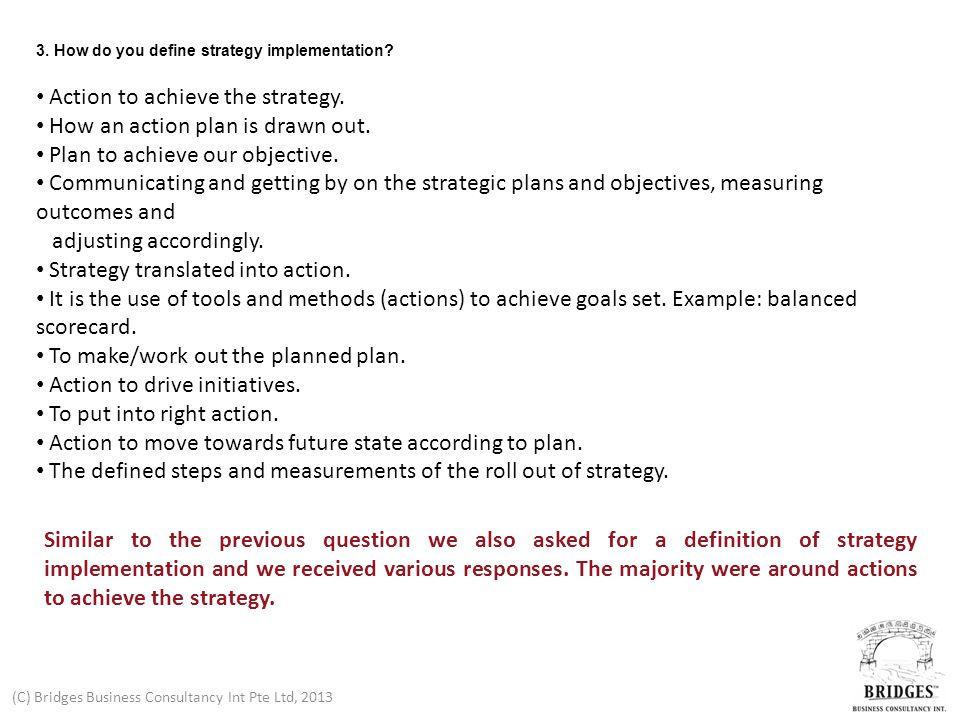 (C) Bridges Business Consultancy Int Pte Ltd, 2013 4.