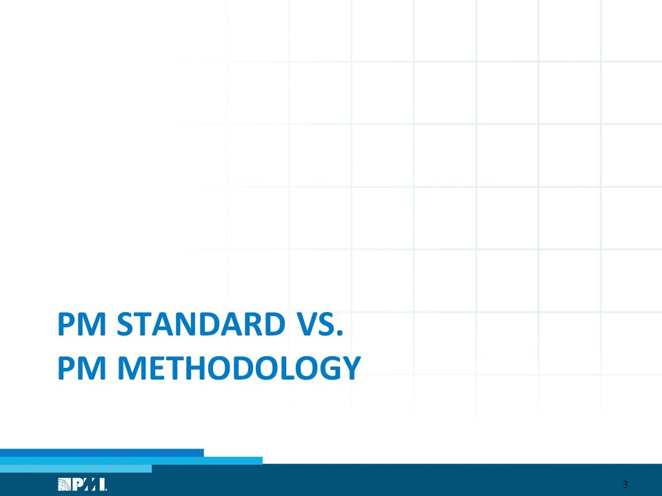 PM STANDARD VS. PM METHODOLOGY 3