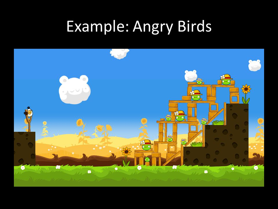 Example: Angry Birds