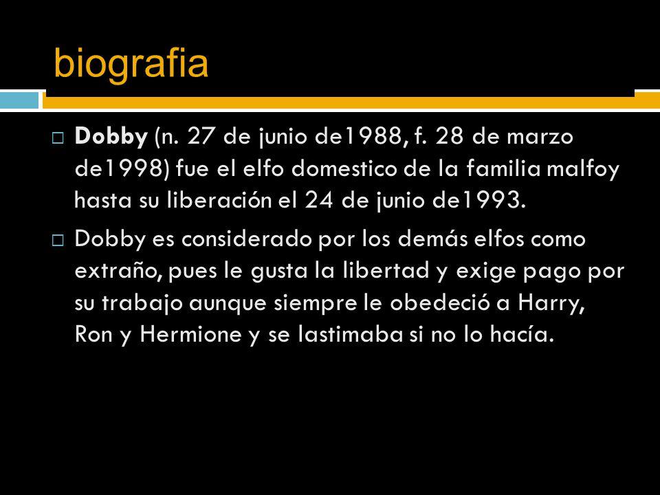biografia  Dobby (n. 27 de junio de1988, f.