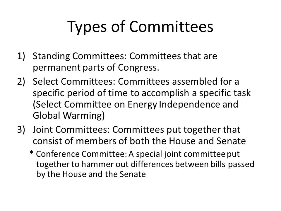 Types of Committees 1)Standing Committees: Committees that are permanent parts of Congress.