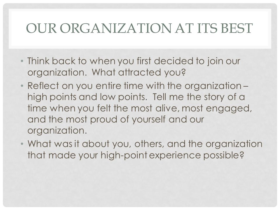 OUR ORGANIZATION AT ITS BEST Think back to when you first decided to join our organization.