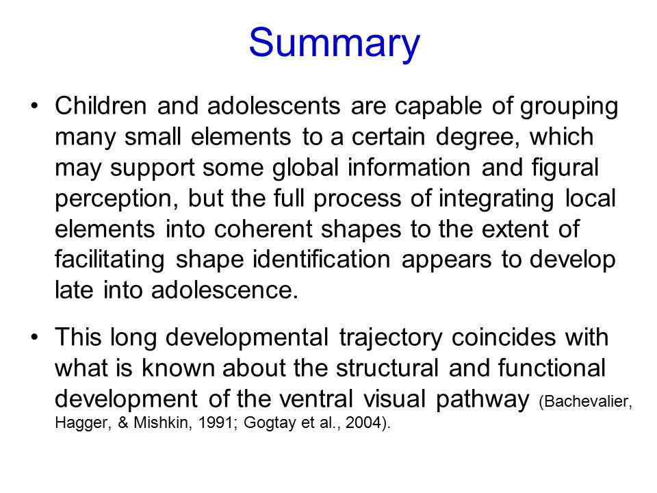 Summary Children and adolescents are capable of grouping many small elements to a certain degree, which may support some global information and figura
