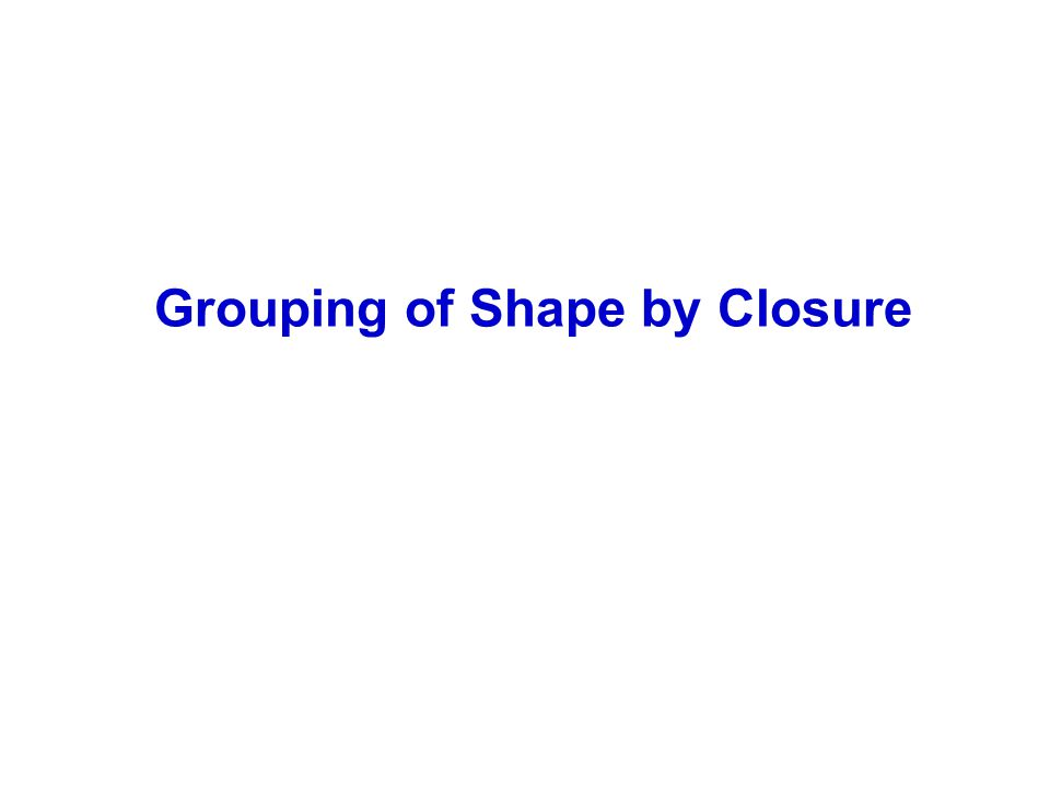Grouping of Shape by Closure