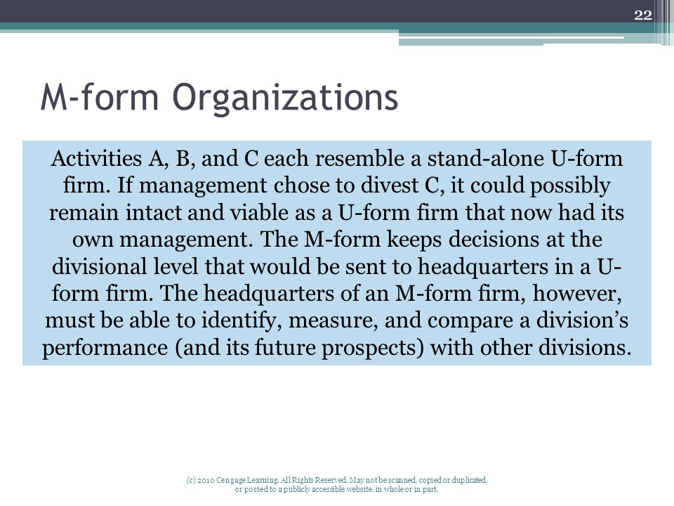 M-form Organizations (c) 2010 Cengage Learning. All Rights Reserved. May not be scanned, copied or duplicated, or posted to a publicly accessible webs