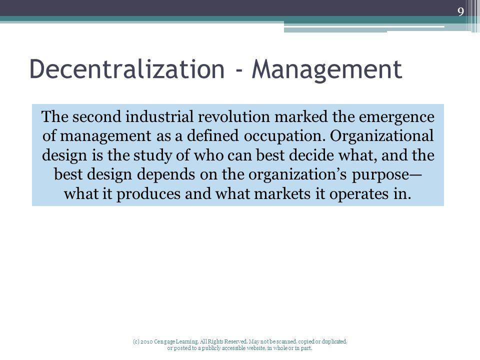 Decentralization - Management (c) 2010 Cengage Learning. All Rights Reserved. May not be scanned, copied or duplicated, or posted to a publicly access