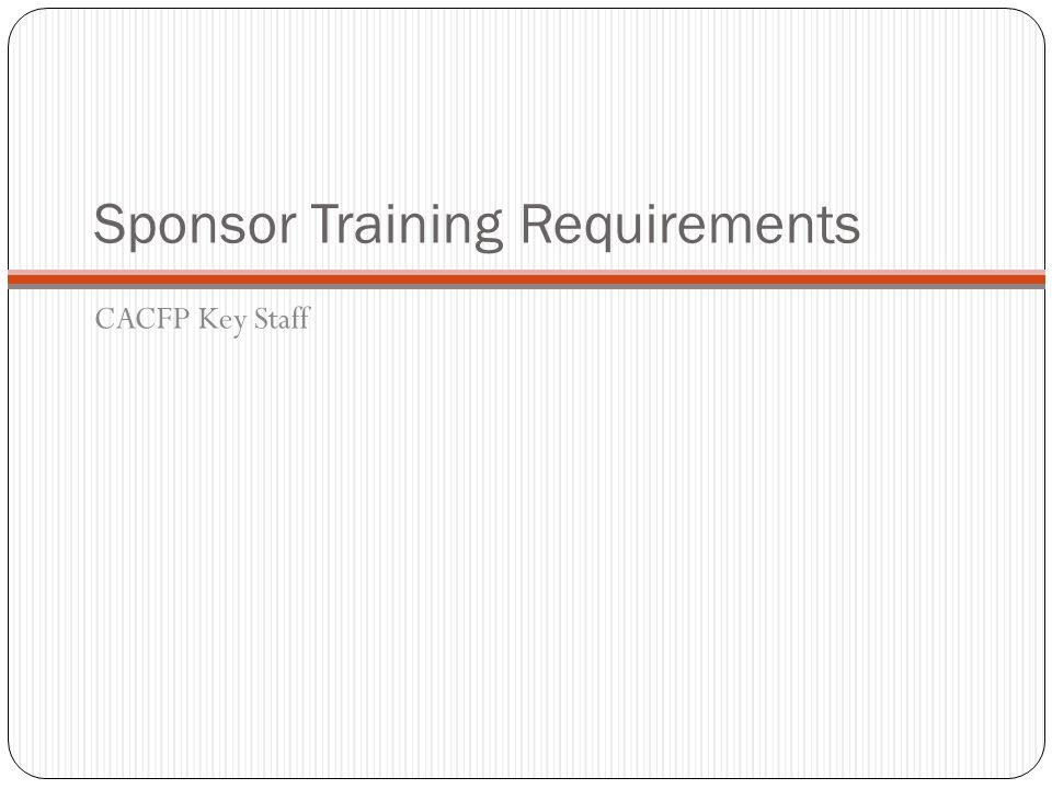 CACFP Key Staff Sponsor Training Requirements