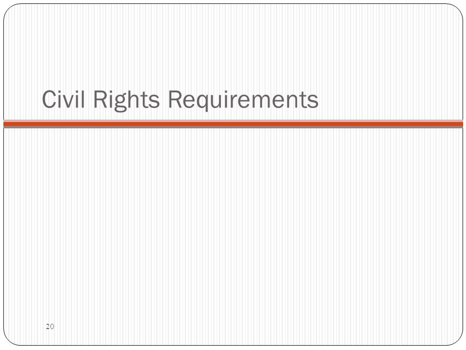 Civil Rights Requirements 20