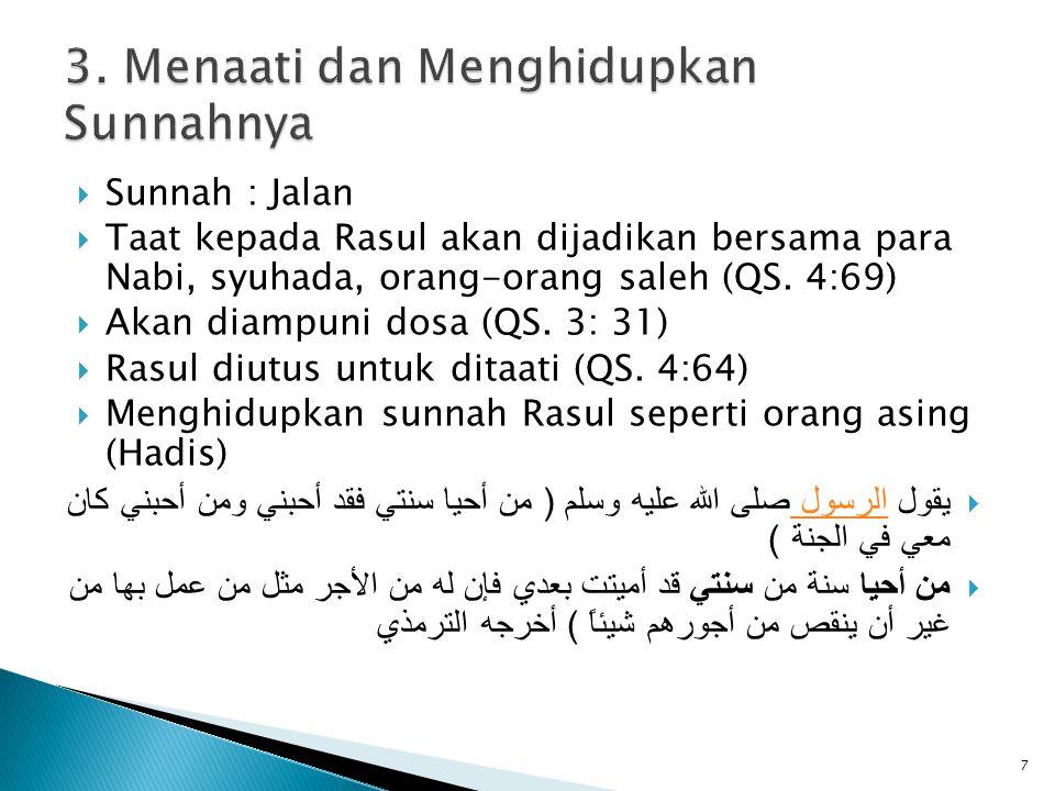  Sunnah : Jalan  Taat kepada Rasul akan dijadikan bersama para Nabi, syuhada, orang-orang saleh (QS.