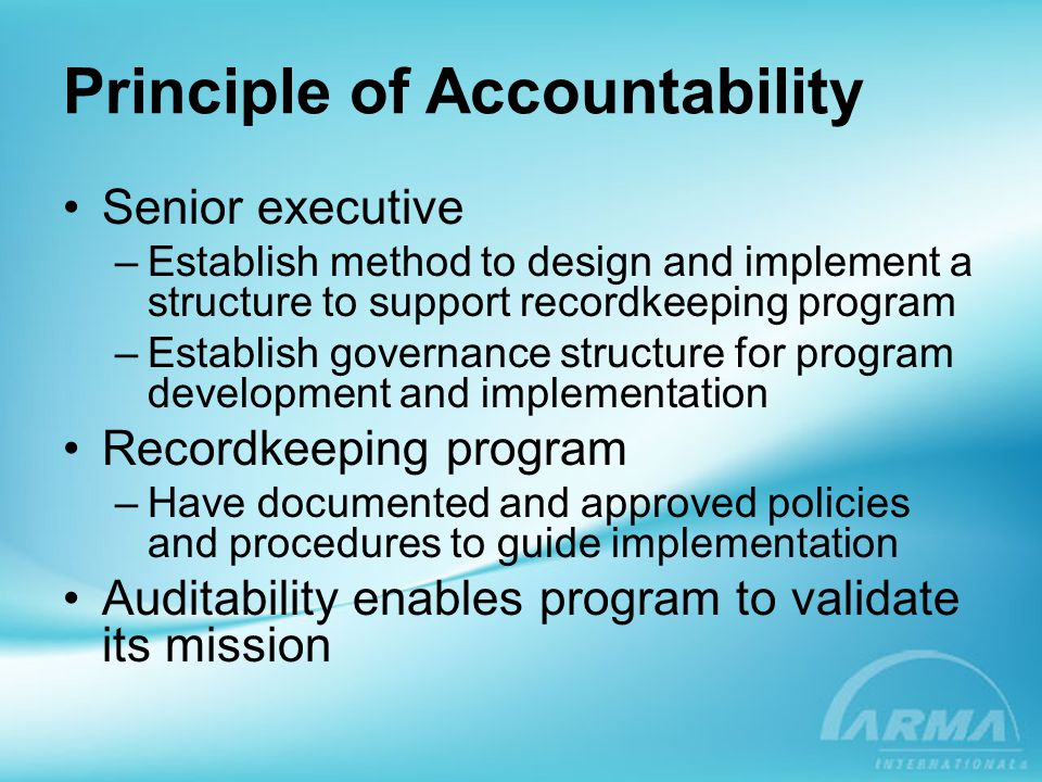 Principle of Integrity Recordkeeping program –Construct so organizational records and information have a reasonable and suitable guarantee of authenticity and reliability
