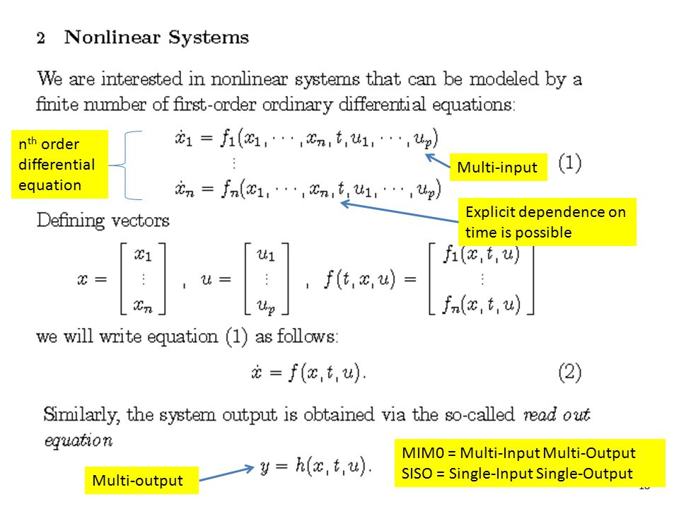 18 n th order differential equation Multi-input Explicit dependence on time is possible Multi-output MIM0 = Multi-Input Multi-Output SISO = Single-Inp