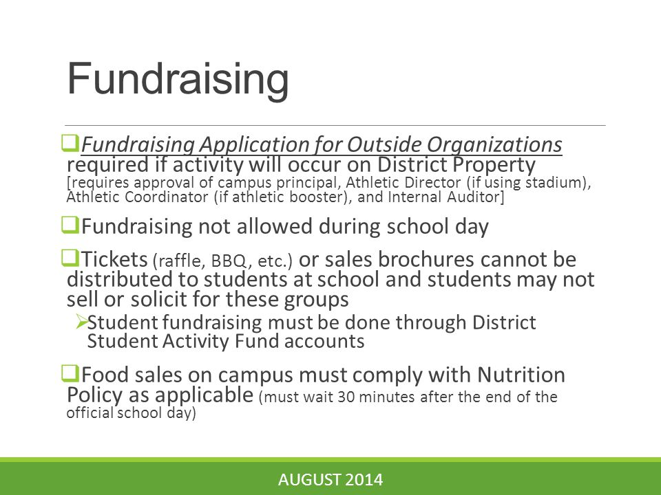 Fundraising  Fundraising Application for Outside Organizations required if activity will occur on District Property [requires approval of campus prin