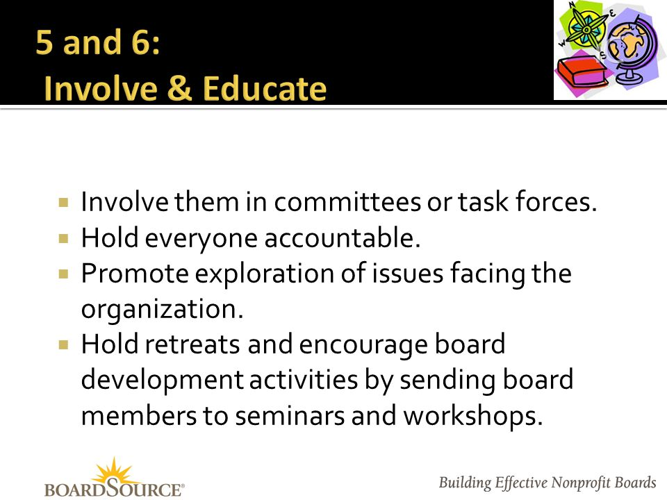  Involve them in committees or task forces.  Hold everyone accountable.