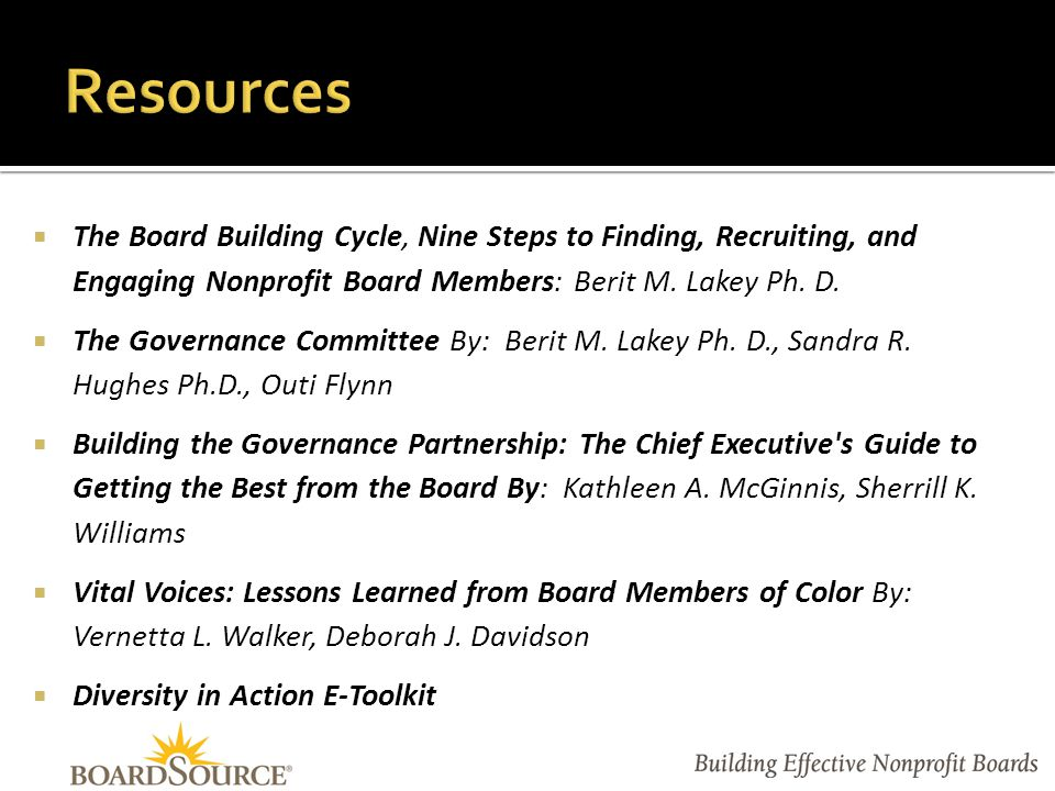  The Board Building Cycle, Nine Steps to Finding, Recruiting, and Engaging Nonprofit Board Members: Berit M.